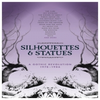 Silhouettes and Statues - A Gothic Revolution: 1978-1986